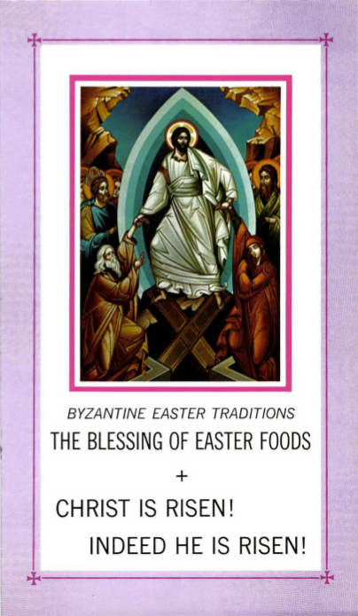 Byzantine Easter Traditions The Blessing Of Easter Foods