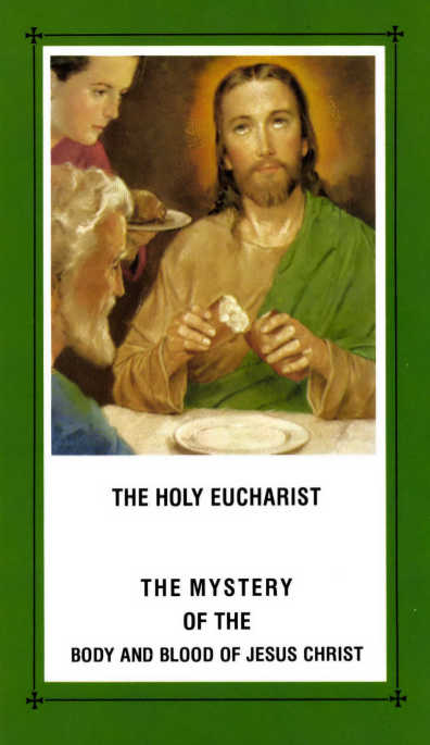 THE HOLY EUCHARIST: THE MYSTERY OF THE BODY AND BLOOD OF